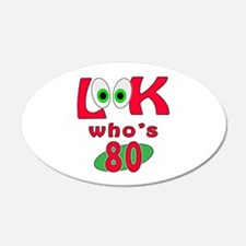 Look who's 80 ? Wall Decal