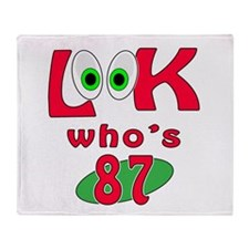 Look who's 87 ? Throw Blanket