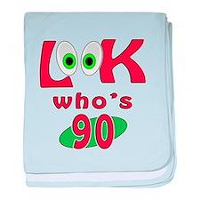 Look who's 90 ? baby blanket