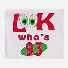 Look who's 93 ? Throw Blanket