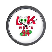 Look who's 94 ? Wall Clock