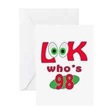 Look who's 98 ? Greeting Card