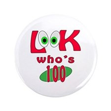 "Look who's 100 ? 3.5"" Button"