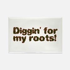 Diggin' for my roots Rectangle Magnet