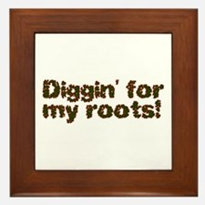 Diggin' for my roots Framed Tile