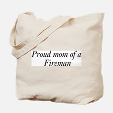 Proud Mom of a Fireman Tote Bag