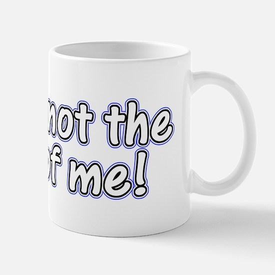 not boss of me Mug