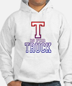 T is for Truck Hoodie