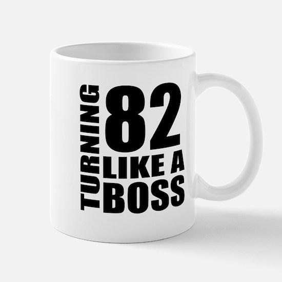 Turning 82 Like A Boss Birthday Mug