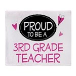 Proud 3rd Grade Teacher Throw Blanket
