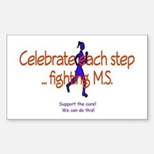 Celebrate each step ... fighting M.S. Decal