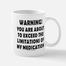 LIMITATIONS OF MY MEDICATION Mug