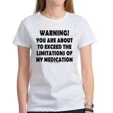 LIMITATIONS OF MY MEDICATION Tee