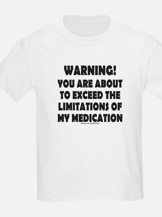 LIMITATIONS OF MY MEDICATION T-Shirt