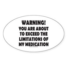 LIMITATIONS OF MY MEDICATION Decal