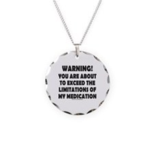 LIMITATIONS OF MY MEDICATION Necklace