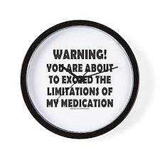 LIMITATIONS OF MY MEDICATION Wall Clock