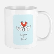 Adoption is Forever Mug