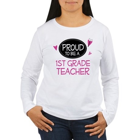 Proud 1st Grade Teacher Women's Long Sleeve T-Shir