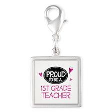 Proud 1st Grade Teacher Silver Square Charm