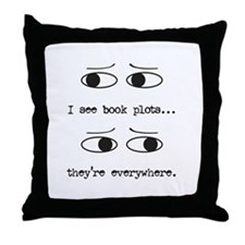 I See Book Plots - Throw Pillow