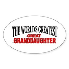 """The World's Greatest Great Granddaughter"" Decal"