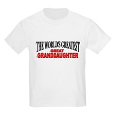 """""""The World's Greatest Great Granddaughter"""" T-Shirt"""