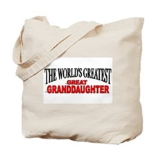 """""""The World's Greatest Great Granddaughter"""" Tote Ba"""
