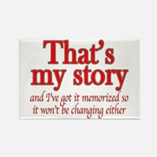 That's my story... Rectangle Magnet