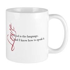 Food - the language of love. Mug