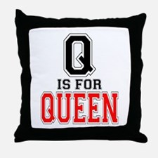 Q is for Queen Throw Pillow
