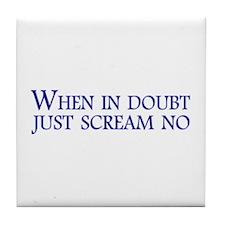 Just Scream No Tile Coaster