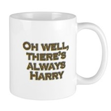 Oh well..there's always Harry Small Mug