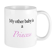 My other baby is a princess Small Mug