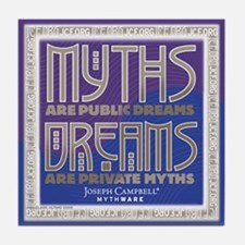 """Myths are Public Dreams"" Tile"