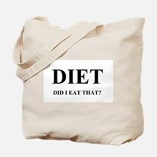 DIET - DID I EAT THAT? Tote Bag