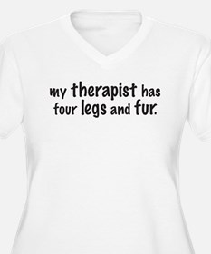 My therapist has four legs and fur. Plus Size T-Sh