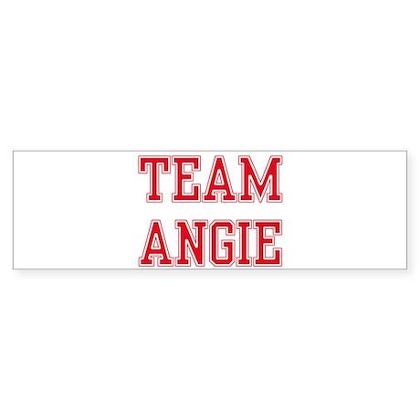 TEAM ANGIE Bumper Sticker