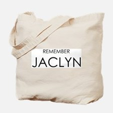 Remember Jaclyn Tote Bag