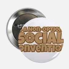 """Social Convention Big Bang Quote 2.25"""" Button"""