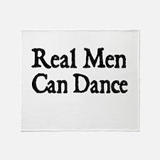 REAL MEN CAN DANCE Throw Blanket
