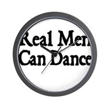 REAL MEN CAN DANCE Wall Clock