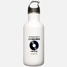 "12"" (I'm a DJ) Water Bottle"