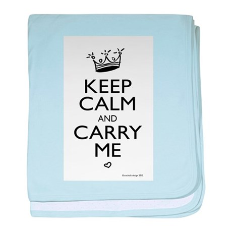 Keep Calm and Carry ME baby blanket