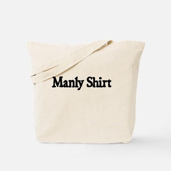 MANLY SHIRT Tote Bag