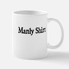 MANLY SHIRT Mug