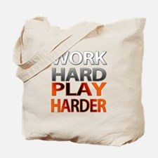 Work Hard, Play Harder Tote Bag