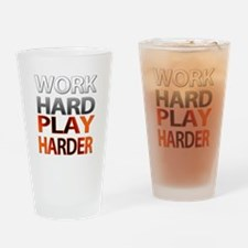 Work Hard, Play Harder Drinking Glass