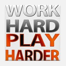 Work Hard, Play Harder Tile Coaster