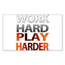 Work Hard, Play Harder Decal